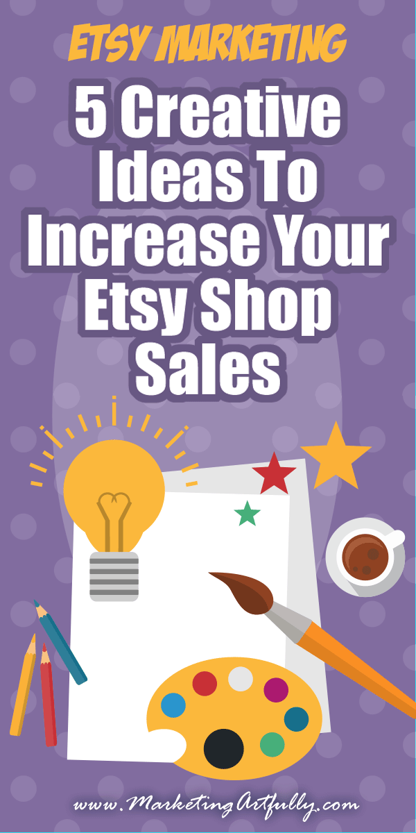 5 Creative Ideas To Increase Your Etsy Shop Sales... If you are trying to increase sales in your Etsy shop, there are a million standard ideas, do promoted posts, list more, etc. But what about some out of the box ideas to get more sales?