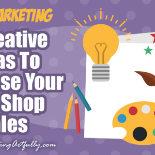 5 Creative Ideas To Increase Your Etsy Shop Sales