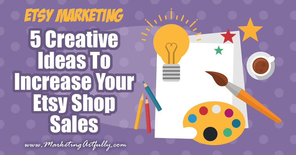 300f95b7efa9d 5 Creative Ideas To Increase Your Etsy Shop Sales