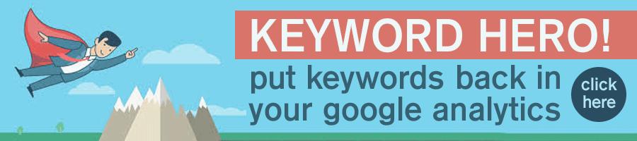 Keyword Hero - Put Keywords Back In Your Google Analytics