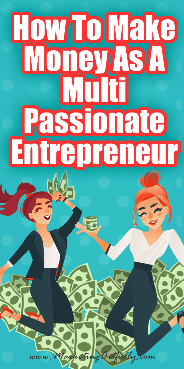 How To Make Money As A Multi Passionate Entrepreneur... I am always pleasantly surprised when one of my readers says she already has a whole bunch of different parts of her business (in real life terms this means that she is a multi-passionate entrepreneur). But most of my peeps have no idea how to make money from all that attention they get for all the different parts of their businesses!