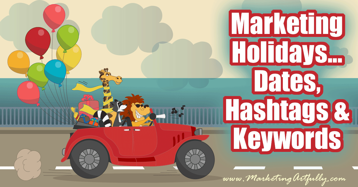 marketing holidays dates hashtags and keywords i have been obsessing about the
