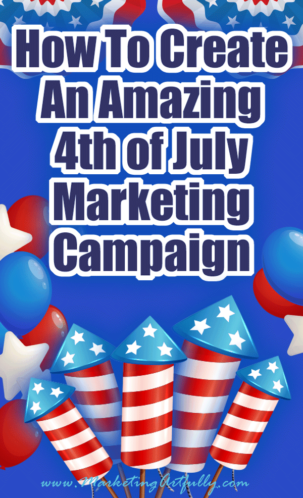 How To Create An Amazing 4th of July Marketing Campaign (Independence Day) All kinds of creative tips and ideas for how to do effective marketing campaigns for the 4th of July holiday. From graphics to social media, themes to videos, there is a little bit here for everyone to use to promote their small business.
