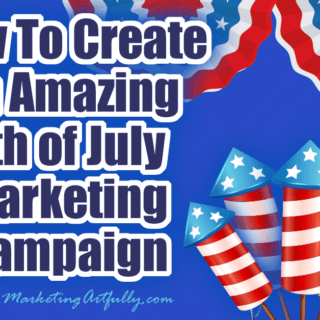How To Create An Amazing 4th of July Marketing Campaign (Independence Day) All kinds of tips and ideas for how to do effective marketing campaigns for the 4th of July holiday. From graphics to social media, themes to videos, there is a little bit here for everyone to use to promote their small business.