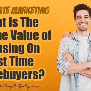 What Is The Lifetime Value of Focusing On First Time Homebuyers - Real Estate Marketing... Some real estate agents love first time homebuyers and some hate them, but what if you knew that you could make commissions for years from these sweet little clients? Would you like them more then? Hang onto your hats as we talk about tips and ideas for marketing for first time home buyers!