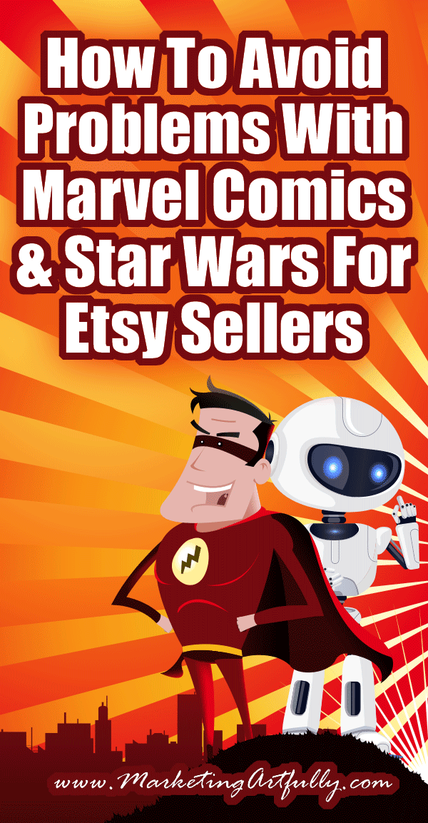 How To Avoid Problems With Marvel Comics And Star Wars For Etsy Sellers