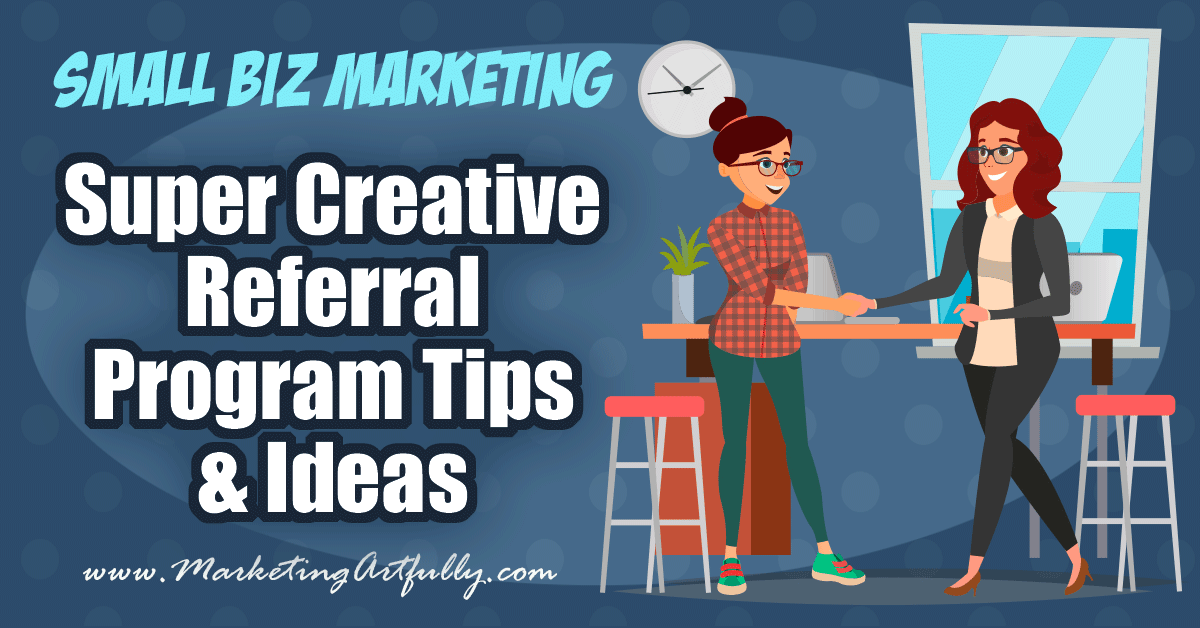 Super Creative Referral Program Tips and Ideas... Whether you are a shop keeper, real estate agent, direct salesperson or service professional, having a referral program can be one of the easiest ways to get new business. Functionally, a referral is someone who already has a good feeling about working with or buying from you because someone recommended you, making the sale much easier! This post will walk you though all kinds of tips and ideas for setting up your own referral program!