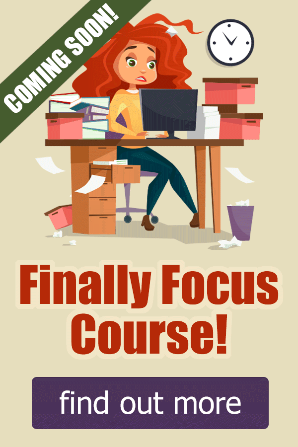 Finally Focus Course - Coming Soon