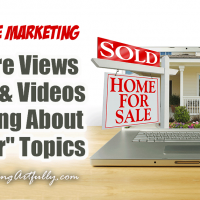"""How To Get More Views On Your Real Estate Blog & Videos By Talking About """"Popular"""" Topics"""