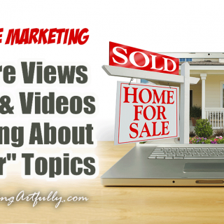 "How To Get More Views On Your Real Estate Blog & Videos By Talking About ""Popular"" Topics... There area million posts out there about how to game the system and get more views. Or how to use social media to drive traffic, or how to grow your subscribers. But I found that the really ""secret"" way to get more views on your real estate blog or videos was much more basic and started right at the beginning with picking something popular in the world to talk about in the first place! Here are my best tips and ideas for picking popular real estate topics right from the start!"