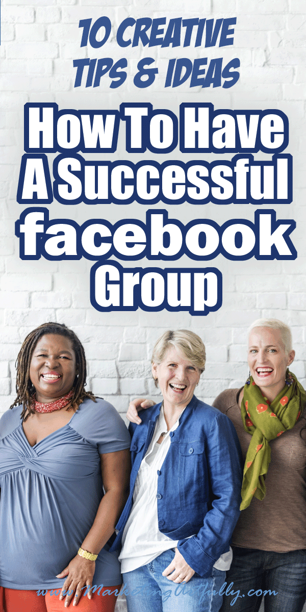 How To Have A Successful Facebook Group... 10 Creative Tips and Ideas... Now that Facebook pages are functionally dead, Facebook groups are turning into the new marketing darling on Facebook, but many group owners struggle with how to increase interaction and grow their group. Here are my top tips and ideas for how to have a successful Facebook group! #facebook #socialmedia