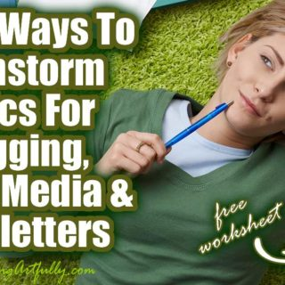 6 Easy Ways To Brainstorm Topics For Blogging, Social Media and Newsletters