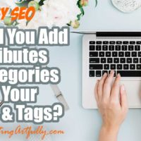 Do You Need To Add Attributes and Categories To Your Titles and Tags For Etsy SEO?