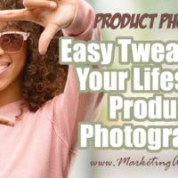 Easy Tweaks For Your Lifestyle Product Photography
