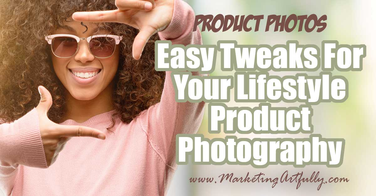 Easy Tweaks For Your Lifestyle Product Photography... Today we are going to talk about some fun simple tweaks you can make to your lifestyle product photography! A complete walkthrough of how to take an okay product photo and make it even better. All my best tips and ideas for styling your pictures to sell more!