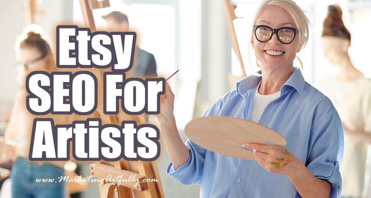 Etsy SEO For Artists... #etsyseller #etsyshop