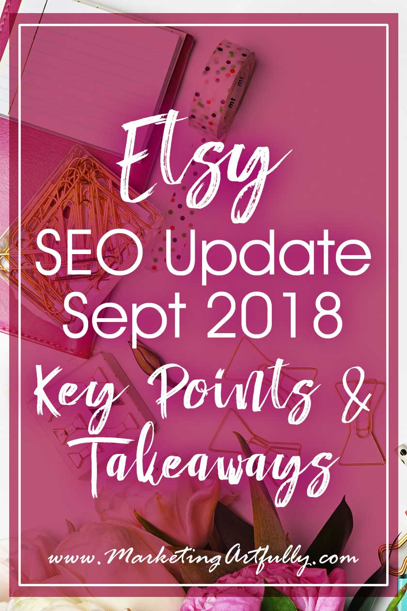"Etsy SEO Update September 2018 - Key Points and Takeaways From The Changes!... Seeing as how so many of my products and suggestions for Etsy sellers center around Etsy SEO I have to stay on top of all their new ""rules"". With that in mind, I thought I would do a quick message to you, telling you the top things that are popping out from the new guide they released today!"