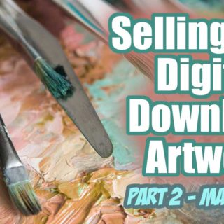 Selling Your Digital Download Artwork - Part 2 Marketing Your Art... Tips and ideas for using social media, email and promotions to sell your printables art files. How to make a passive income selling your artwork online!