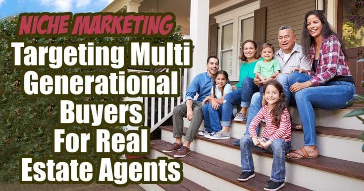 Targeting Multi Generational Buyers For Real Estate Agents