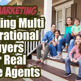 Targeting Multi Generational Buyers For Real Estate Agents – Niche Marketing
