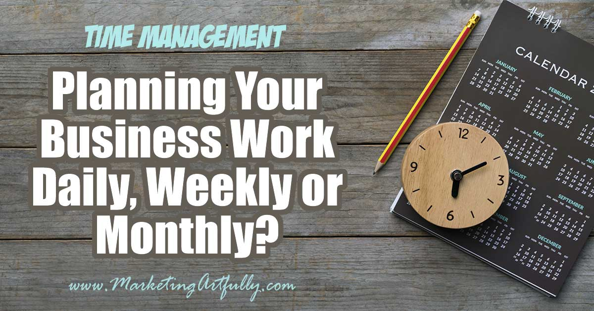 Planning Your Business Work Daily, Weekly or Monthly? As small business owners our most precious resource is time! As a huge planner nerd I have gone through different seasons of planning daily, weekly and monthly. Here are my best tips and ideas for each style of planning your day.