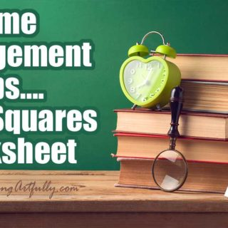 Using The 3 Squares Worksheet Time Management Tips – Finally! Focus