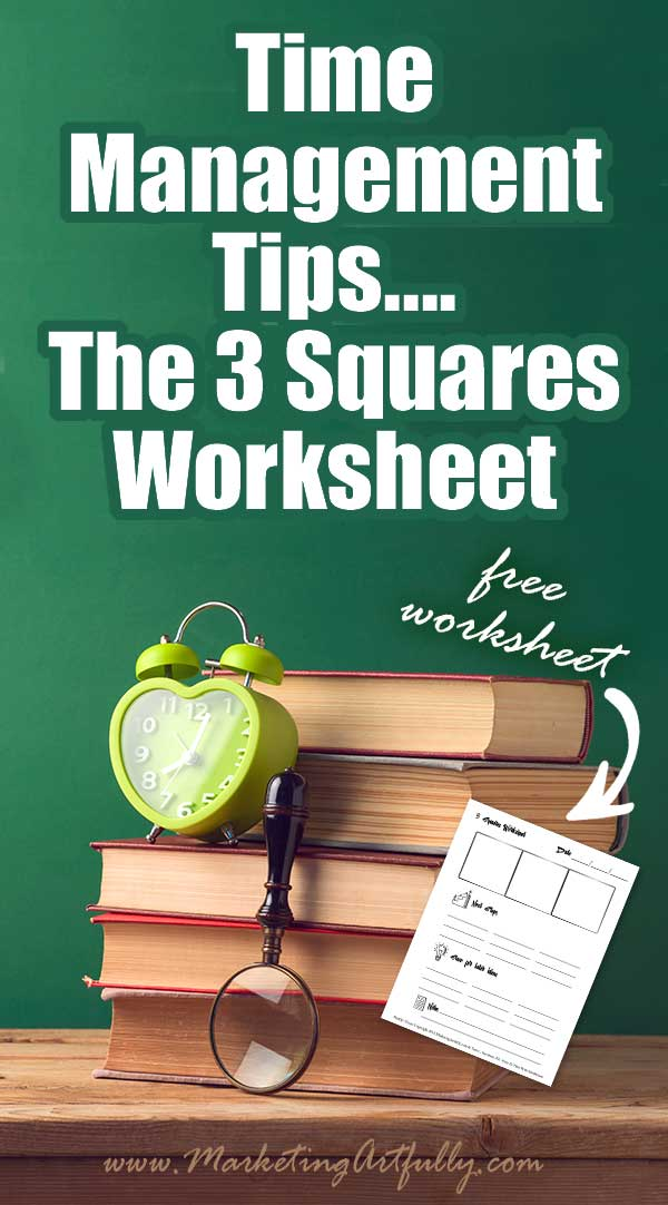 Time Management Tips - The 3 Squares Worksheet... Time Management Tips The Three Squares Worksheet.. This is the super simple system you can use to figure out your three main streams of income for your business. It takes just 5 minutes to find focus and vision, save time and be happy!