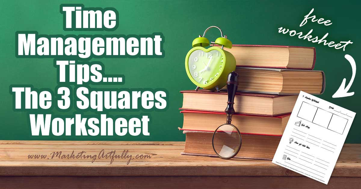 Time Management Tips The Three Squares Worksheet.. This is the super simple system you can use to figure out your three main streams of income for your business. It takes just 5 minutes to find focus and vision, save time and be happy!