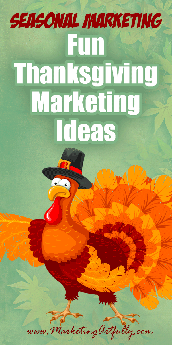 Fun Thanksgiving Marketing Campaign Ideas... Doing a Thanksgiving marketing campaign? Here are my best tips and ideas for how to promote your business or products during the Thanksgiving seasonal holiday!