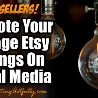 How To Promote Your Vintage Etsy Listings On Social Media (Includes Printable Instructions!)