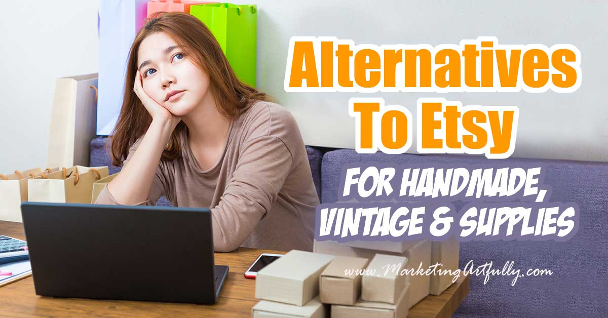 25 Plus Alternatives To Etsy... With all the Etsy changes lately, many Etsy sellers are looking for other places to sell than Etsy. This list is all the different places I have found for handmade, supplies, vintage or digital sellers!
