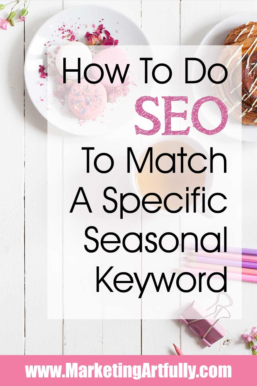 How To Create Content To Match A Specific SEO Seasonal Keyword... SEO keyword tips for bloggers looking to grow their seasonal search engine and Pinterest traffic. How to use Google, Pinterest and other tools to find seasonal content ideas for your blog. Includes a free printable download checklist for your SEO research!
