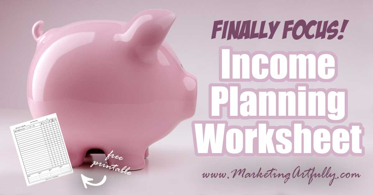 Income Planning Worksheet - Finally Focus! As a creative small business owner there are many ways we can make money. Too many ways in fact! This worksheet will walk you through figuring out what your passions are and them combine them with income potential to see what you should be doing to grow your business.