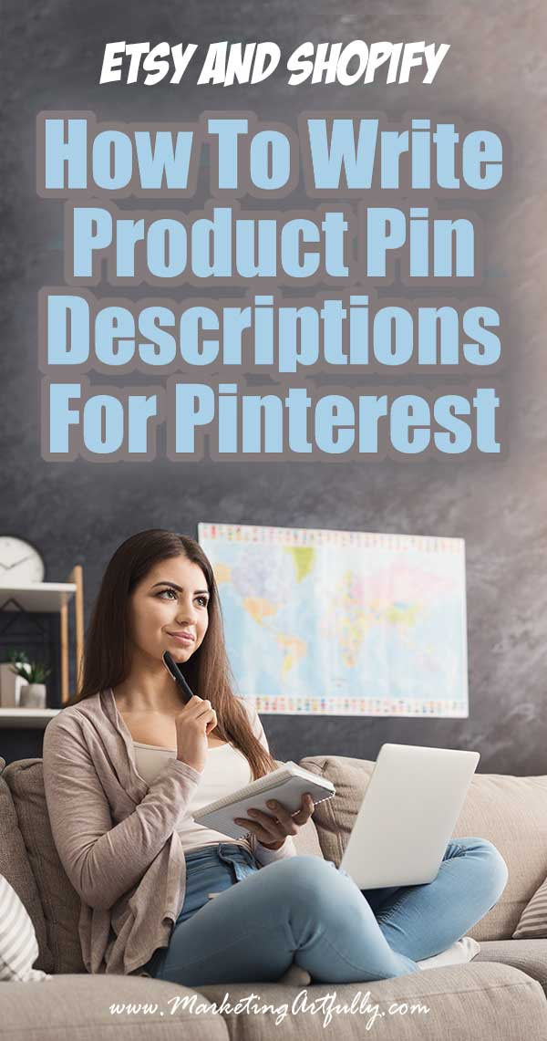How To Write Product Pin Descriptions for Etsy and Shopify... Today we are going to talk about how to write product pin descriptions that will help your pins get shared on Pinterest! This works for any ecommerce site, but the examples are specifically for Shopify and Etsy sellers!