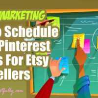 How To Schedule Your Pinterest Posts For Etsy Sellers