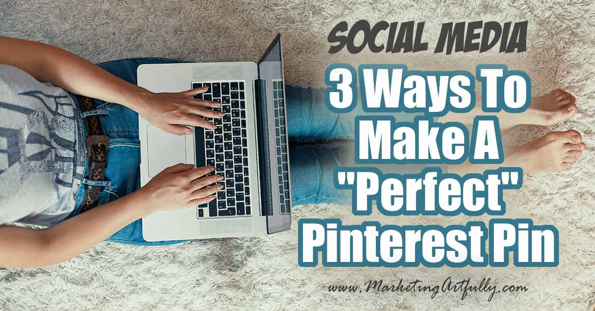 """3 Ways To Make A """"Perfect"""" Pinterest Pin ... Tips and ideas for how to create the best Pinterest pins! My top 3 ways for figuring out what Pinterest thinks would be a perfect pin for your blog, product or service. #pinterest #marketing"""