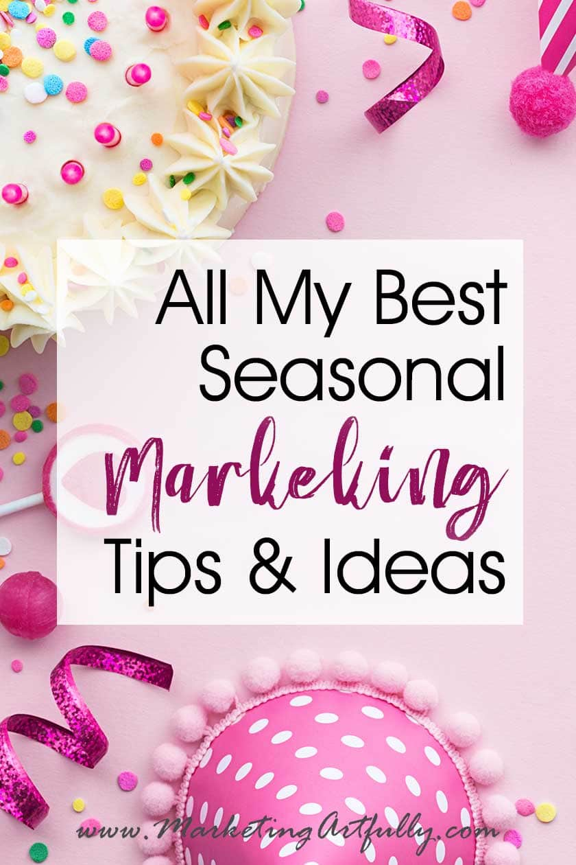 All My Best Seasonal Marketing Tips and Ideas... Seasonal marketing tips for small business owners and bloggers! Includes social media, hashtags, graphics, topics and holidays.  Increase your leads, traffic and income with these great ideas.