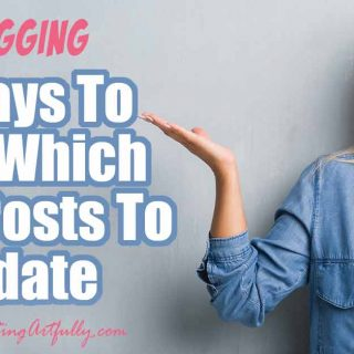 5 Ways To Pick Which Blog Posts To Update