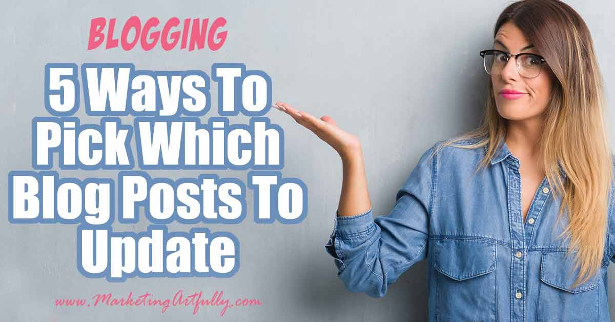 5 Ways To Pick Which Blog Posts To Update