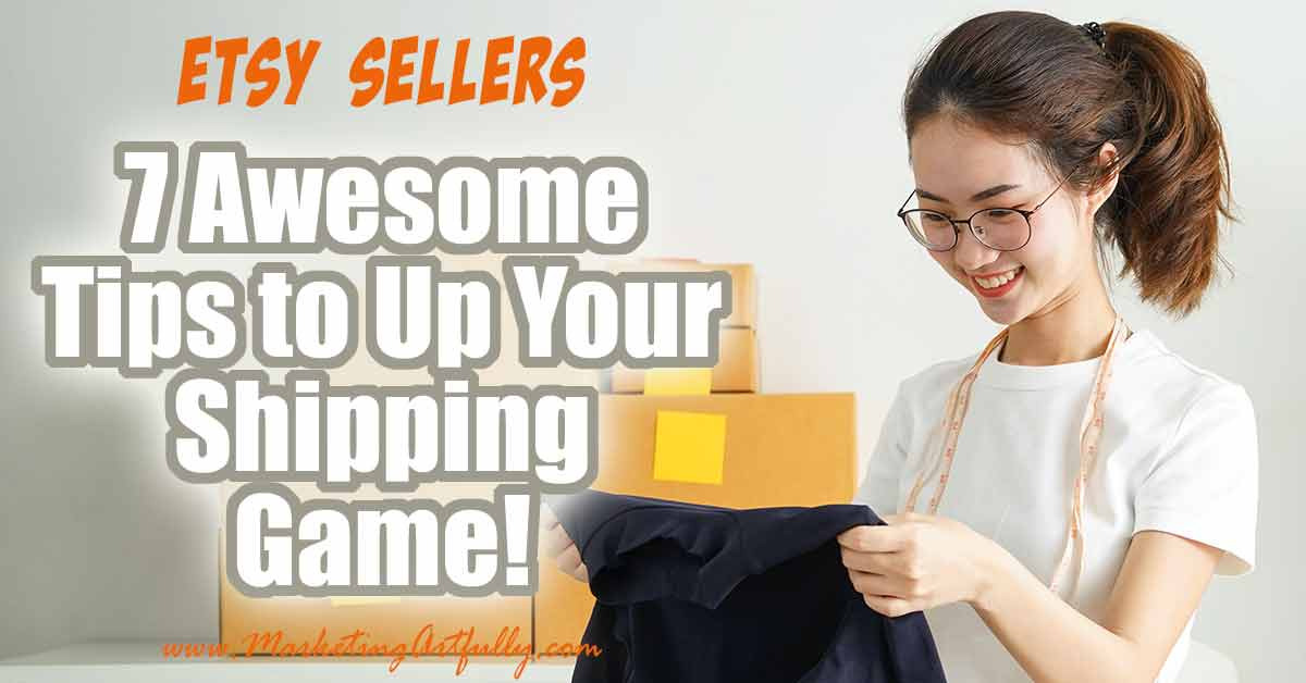 7 Awesome Tips and Ideas To Up Your Shipping Game