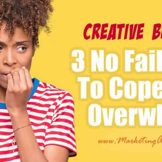 3 No Fail Ways To Cope With Overwhelm In Your Creative Business