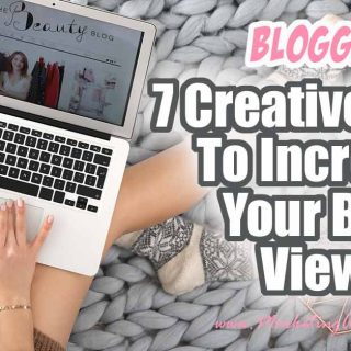 7 Creative Ways To Increase Your Blog Views