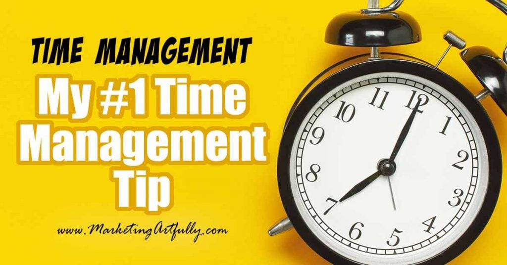 My #1 Time Management Tip