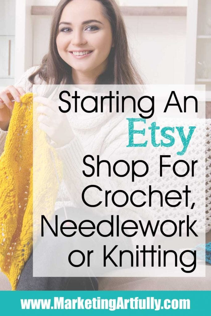 Starting An Etsy Shop For Crochet, Needlework or Knitting