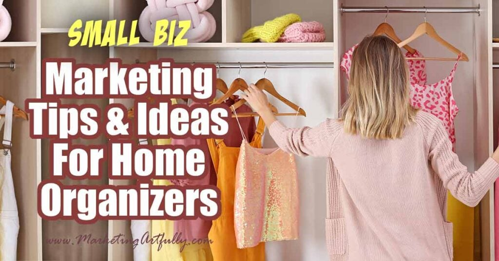 When you are starting a home cleaning or organizing business, marketing can be very confusing! Here are some easy to follow free (mostly) marketing ideas to get more clients.