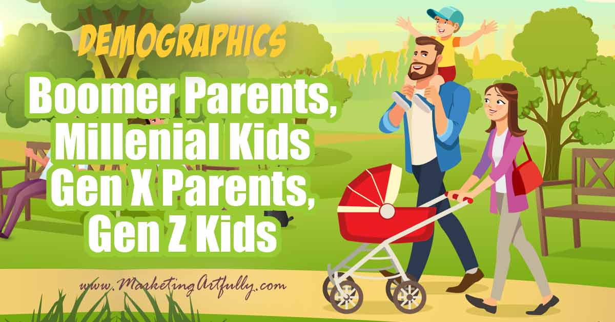 Boomer Parents, Millennial Kids and Gen X Parents, Gen Z Kids
