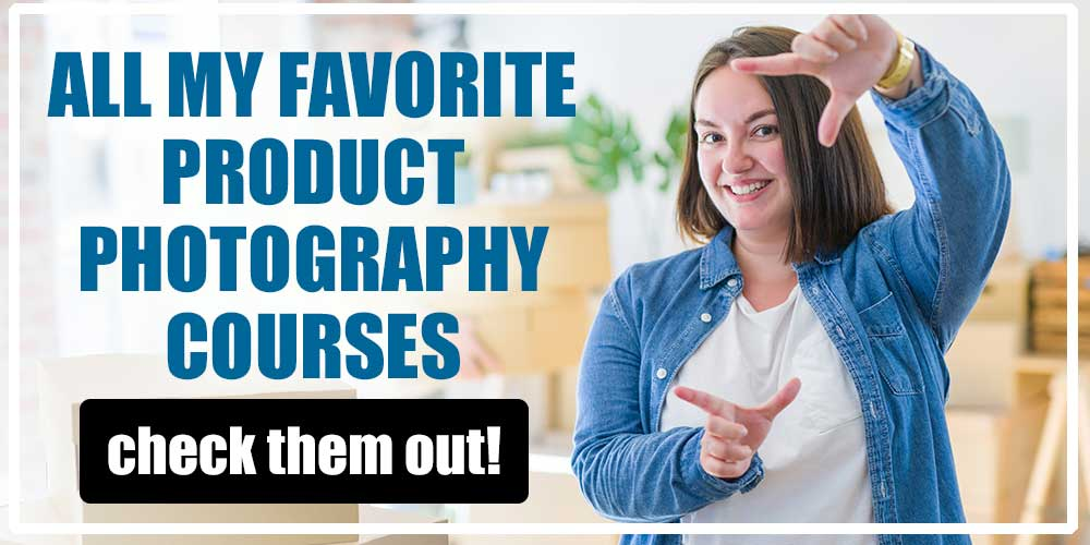 Banner All My Favorite Product Photography Courses!