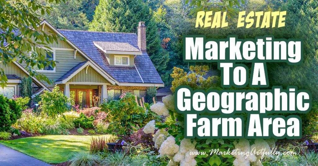 Real Estate Marketing To A Farm Area