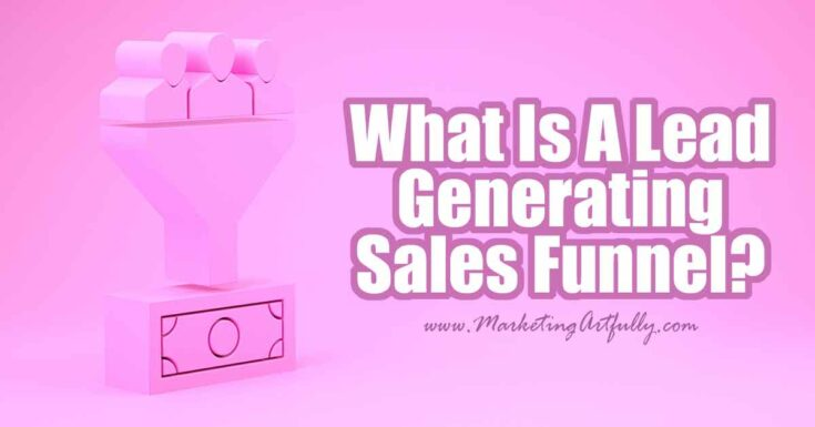 What Is A Lead Generating Sales Funnel?
