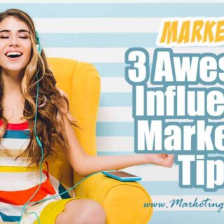 3 Awesome Influencer Marketing Outreach Tips!